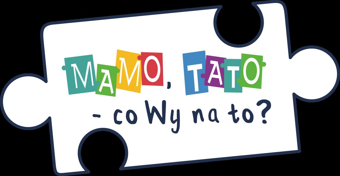 Mamo Tato -co wy na to